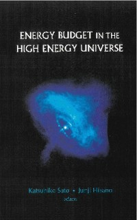 Cover Energy Budget In The High Energy Universe - Proceedings Of The International Workshop