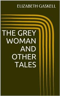 Cover The Grey Woman and other Tales