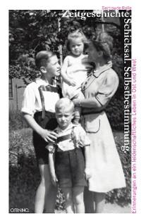 Cover Zeitgeschichte. Schicksal. Selbstbestimmung.