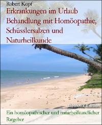 Cover Erkrankungen im Urlaub Behandlung mit Homöopathie, Schüsslersalzen und Naturheilkunde