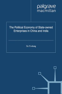 Cover The Political Economy of State-owned Enterprises in China and India
