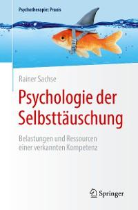 Cover Psychologie der Selbsttäuschung