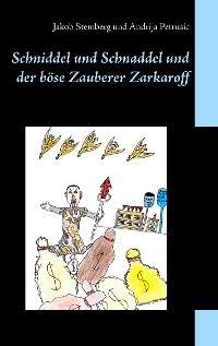 Cover Schniddel und Schnaddel und der böse Zauberer Zarkaroff
