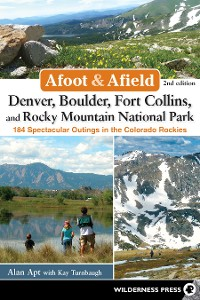 Cover Afoot and Afield: Denver, Boulder, Fort Collins, and Rocky Mountain National Park