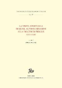 Cover La Visita apostolica di Mons. Alfonso Binarini alla Diocesi di Fiesole (1575-1576)
