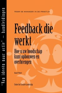 Cover Feedback That Works: How to Build and Deliver Your Message, First Edition (Dutch)