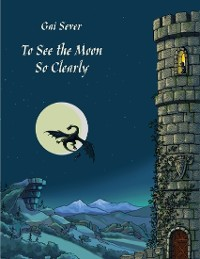 Cover To See the Moon So Clearly - And Other Stories