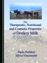 Cover The Therapeutic, Nutritional and Cosmetic Properties of Donkey Milk