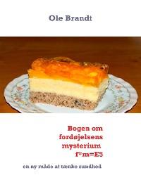 Cover Bogen om fordøjelsens mysterium  f*m=E5
