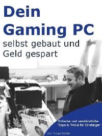 Cover Gaming PC selber bauen - Einsteiger-Tipps für den Eigenbau Rechner