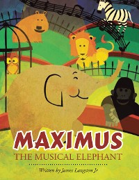 Cover Maximus the Musical Elephant