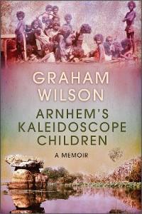 Cover Arnhem's Kaleidoscope Children