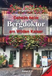 Cover Daheim beim Bergdoktor am Wilden Kaiser - Band 2