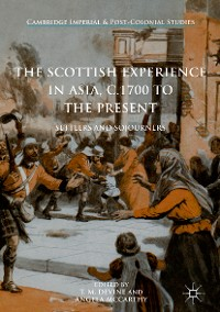 Cover The Scottish Experience in Asia, c.1700 to the Present