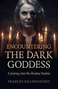 Cover Encountering the Dark Goddess