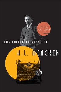 Cover The Collected Drama of H. L. Mencken