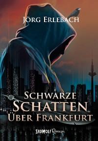 Cover Schwarze Schatten über Frankfurt