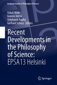 Cover Recent Developments in the Philosophy of Science: EPSA13 Helsinki
