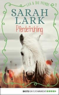 Cover Lea und die Pferde - Pferdefrühling