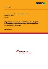 Cover IT-gestützte Partizipation in DIY Urbanism Projekten. Kategorien von Partizipationsmechanismen sowie Handlungsempfehlungen