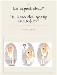 """Cover Lo sapevi che?Il libro del """"gossip filosofico"""""""