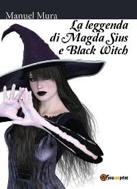 Cover La leggenda di Magda Sius e Black Witch