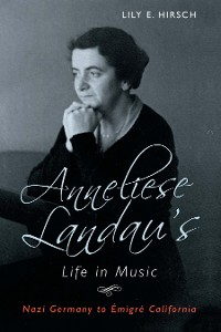 Cover Anneliese Landau's Life in Music