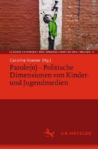 Cover Parole(n) - Politische Dimensionen von Kinder- und Jugendmedien