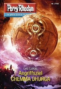 Cover Perry Rhodan 2784: Angriffsziel CHEMMA DHURGA