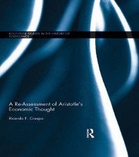 Cover Re-Assessment of Aristotle's Economic Thought