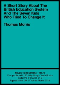 Cover A Short Story About the British Education System And The Seven Kids Who Tried To Change It