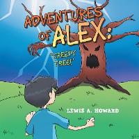 """Cover Adventures of Alex: """"Creepy Tree!"""""""