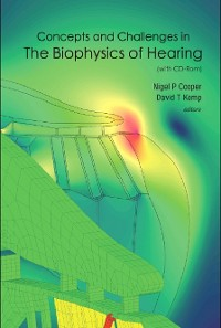 Cover Concepts And Challenges In The Biophysics Of Hearing (With Cd-rom) - Proceedings Of The 10th International Workshop On The Mechanics Of Hearing
