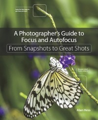 Cover Photographer's Guide to Focus and Autofocus
