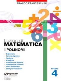 Cover Lezioni di Matematica 4 - I Polinomi