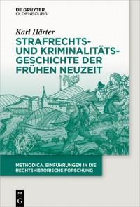 Cover Strafrechts- und Kriminalitatsgeschichte der Fruhen Neuzeit