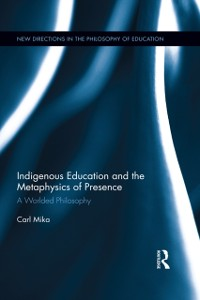 Cover Indigenous Education and the Metaphysics of Presence