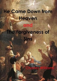 Cover He Came Down from Heaven and the Forgiveness of Sins