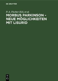 Cover Morbus Parkinson - neue Möglichkeiten mit Lisurid