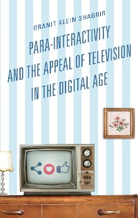 Cover Para-Interactivity and the Appeal of Television in the Digital Age