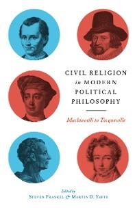 Cover Civil Religion in Modern Political Philosophy