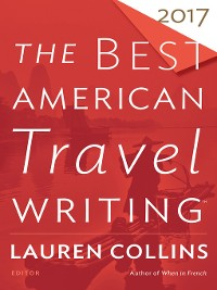 Cover The Best American Travel Writing 2017