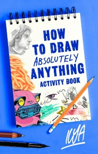 Cover How to Draw Absolutely Anything Activity Book