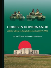 Cover Crisis in Governance: Military Rule in Bangladesh during 2007–2008