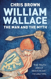 Cover William Wallace: The Man and the Myth