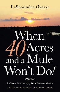 Cover When 40 Acres and a Mule Won't Do!