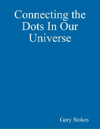 Cover Connecting the Dots In Our Universe