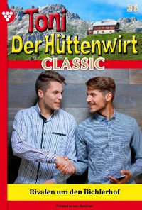 Cover Toni der Hüttenwirt Classic 26 – Heimatroman