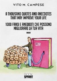Cover A thousand Quotes and Anecdotes that may improve your life - 1000 Frasi e Aneddoti che possono migliorare la tua vita