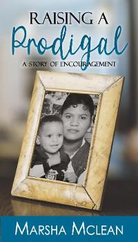 Cover Raising A Prodigal